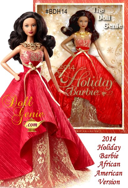 2014 Holiday Barbie (African American version)- Barbie has been commemorating the holidays with a unique look for 25 years. This year she sparks the festivities up in a gorgeous gown that celebrates the season with the most glamour yet.